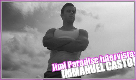 Jimi Paradise interviews: Immanuel Casto!   Daily Dudes @ Dude Dump